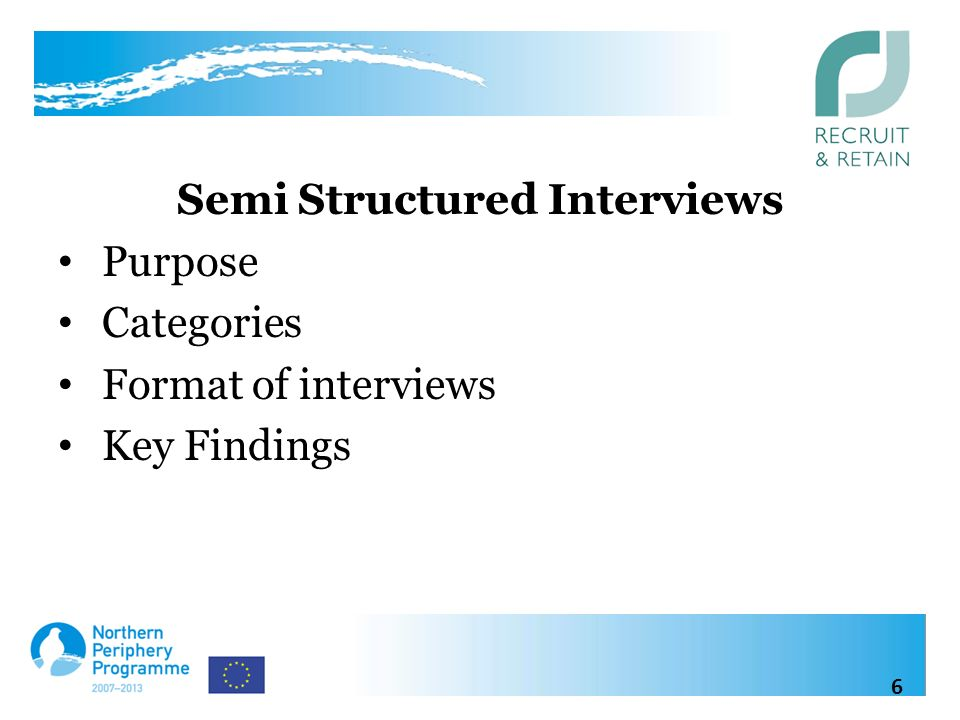 Semi Structured Interviews Purpose Categories Format of interviews Key Findings 6
