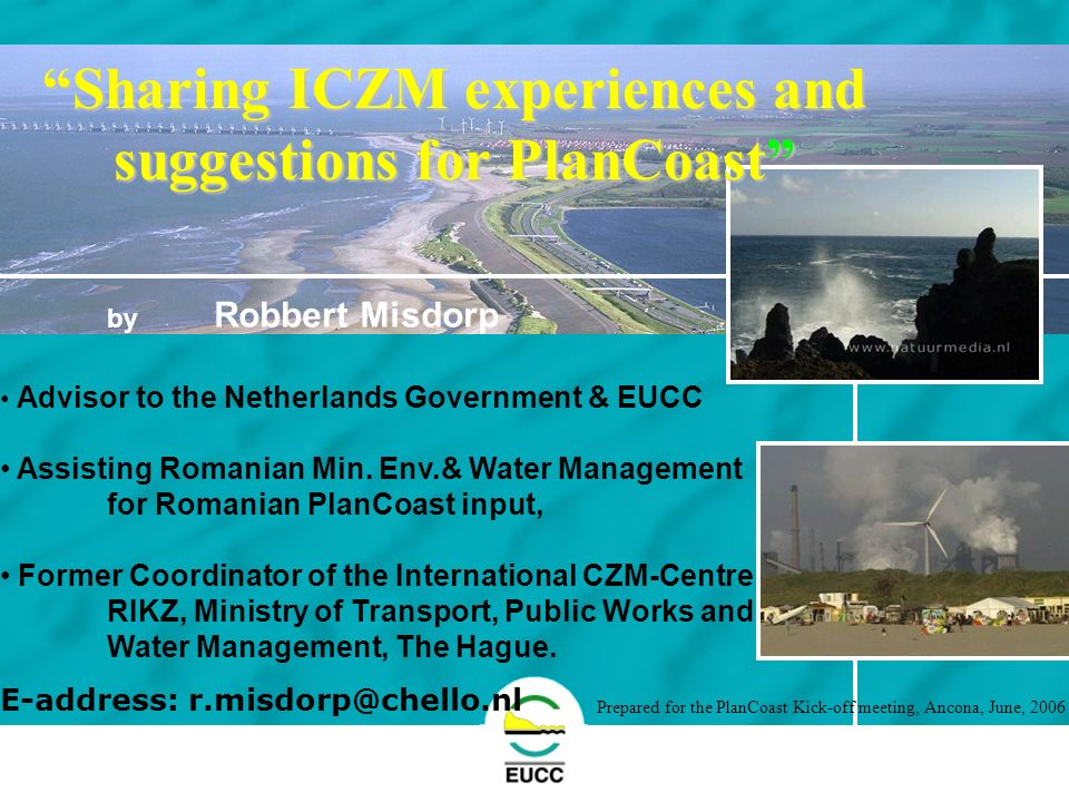 The Coastal Union by Robbert Misdorp Advisor to the Netherlands Government & EUCC Assisting Romanian Min.