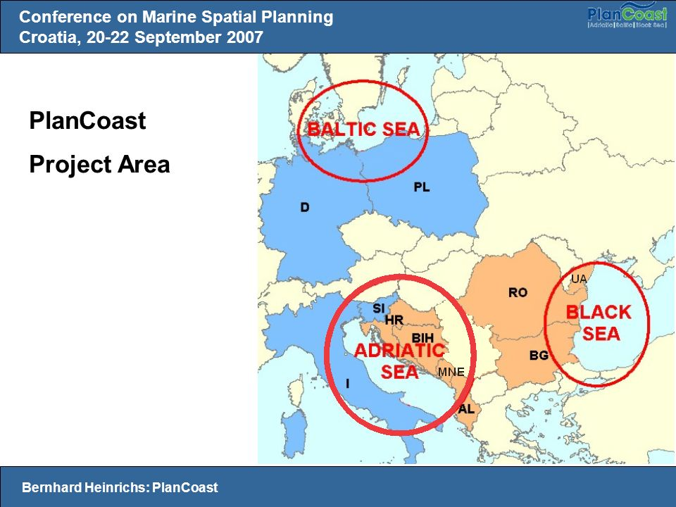 Conference on Marine Spatial Planning Croatia, September 2007 Bernhard Heinrichs: PlanCoast PlanCoast Project Area
