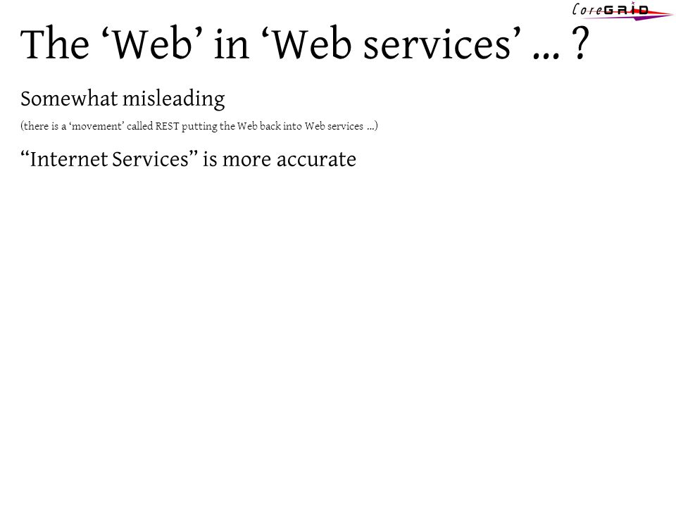 The Web in Web services … .