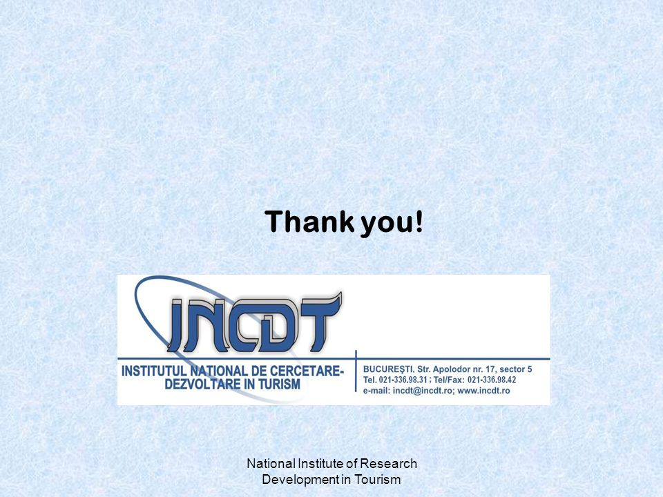 National Institute of Research Development in Tourism Thank you!