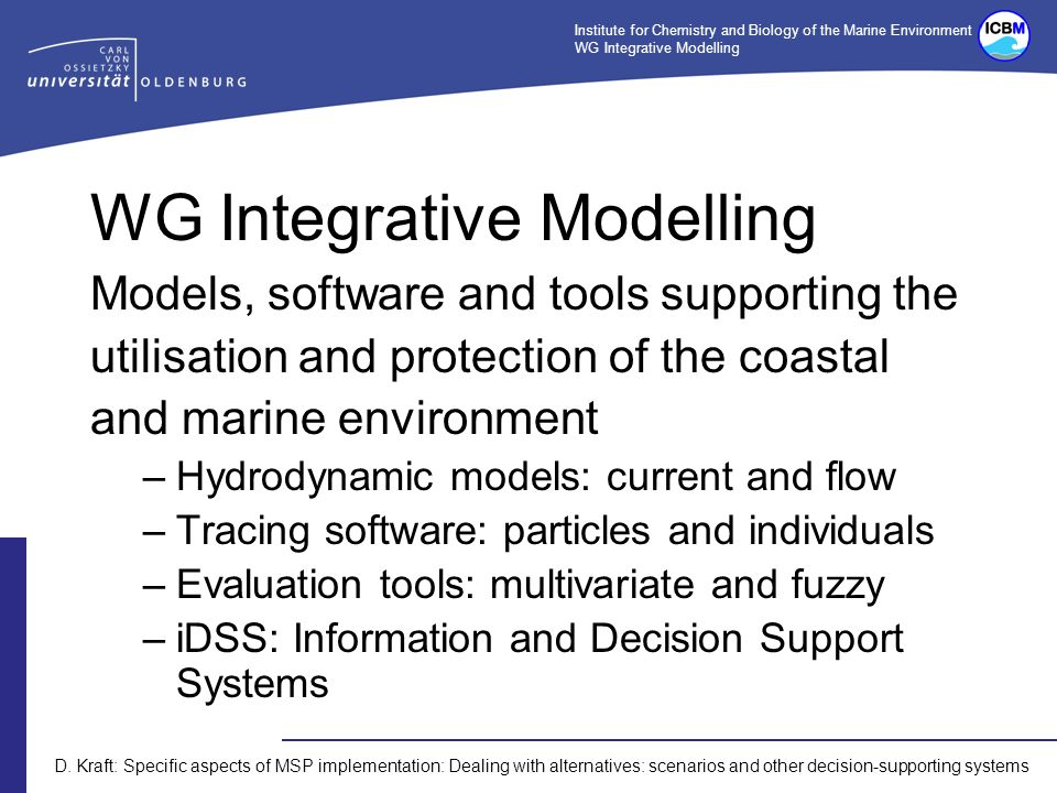 Institute for Chemistry and Biology of the Marine Environment WG Integrative Modelling D.