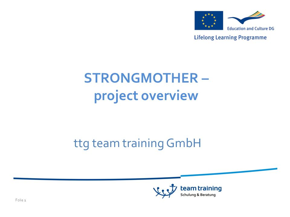 Folie 1 ttg team training GmbH STRONGMOTHER – project overview