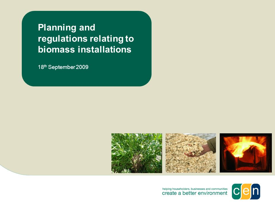 Planning and regulations relating to biomass installations 18 th September 2009