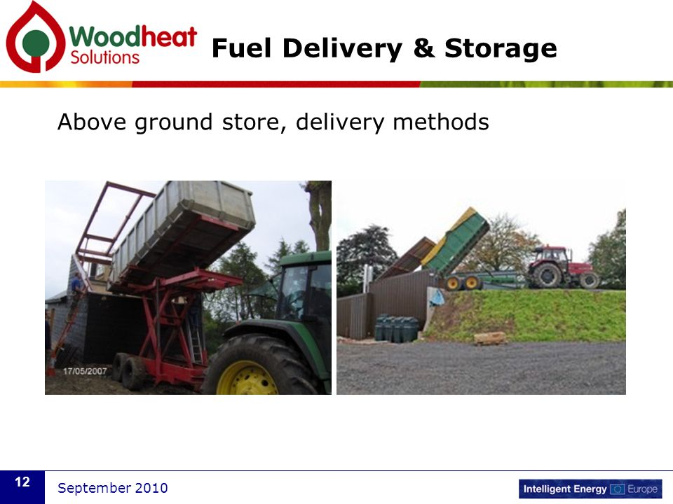 September 2010 12 Fuel Delivery & Storage Above ground store, delivery methods
