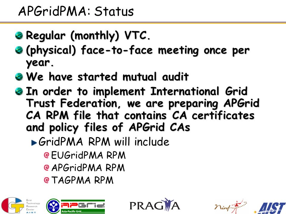 APGridPMA: Status Regular (monthly) VTC. (physical) face-to-face meeting once per year.