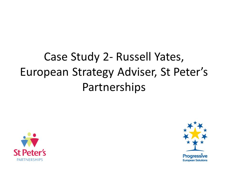 Case Study 2- Russell Yates, European Strategy Adviser, St Peters Partnerships