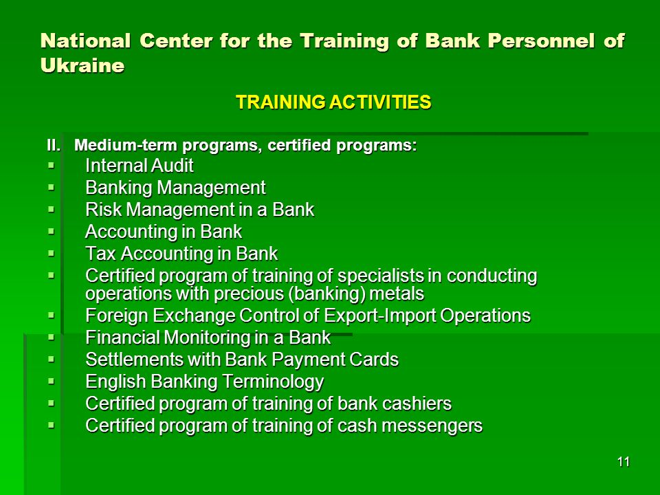 11 National Center for the Training of Bank Personnel of Ukraine TRAINING ACTIVITIES II.