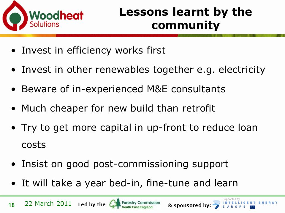 & sponsored by: Led by the 22 March 2011 18 Lessons learnt by the community Invest in efficiency works first Invest in other renewables together e.g.