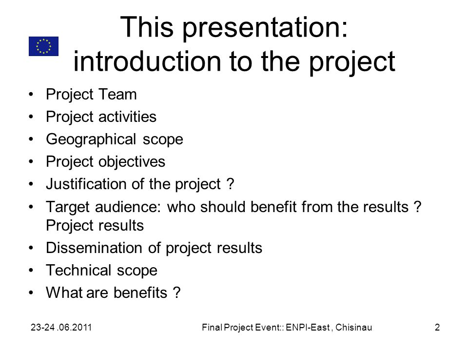 This presentation: introduction to the project Project Team Project activities Geographical scope Project objectives Justification of the project .