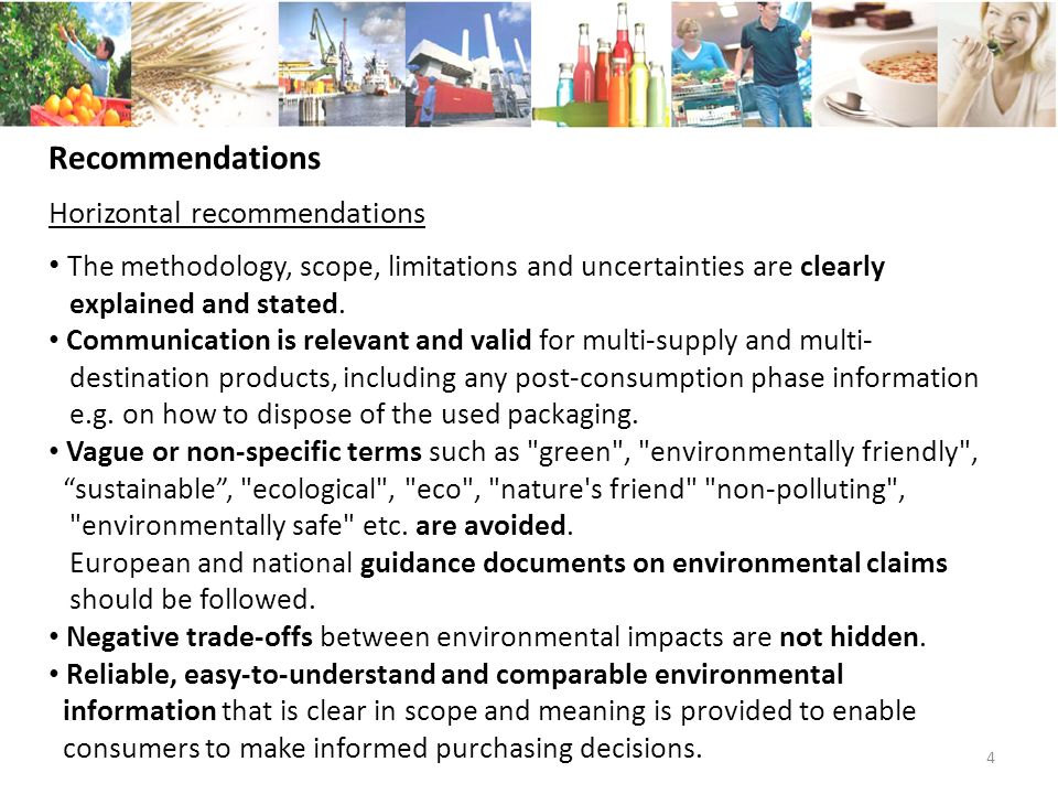 4 Recommendations Horizontal recommendations The methodology, scope, limitations and uncertainties are clearly explained and stated.