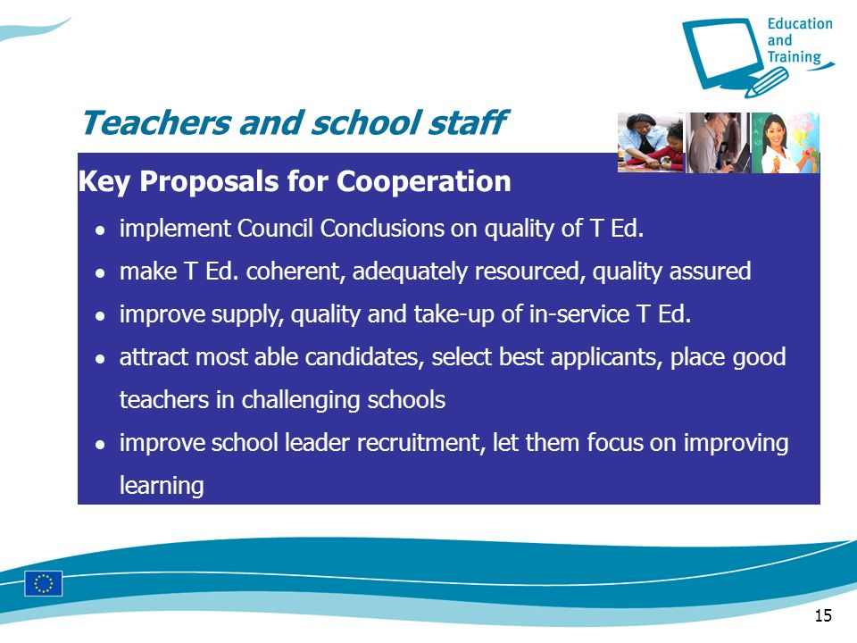 15 Key Proposals for Cooperation implement Council Conclusions on quality of T Ed.