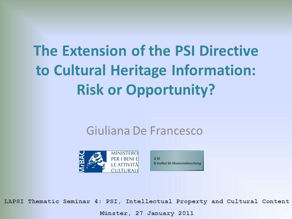 The Extension of the PSI Directive to Cultural Heritage Information: Risk or Opportunity.