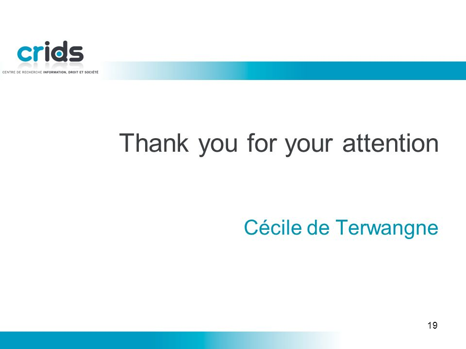 Thank you for your attention Cécile de Terwangne 19