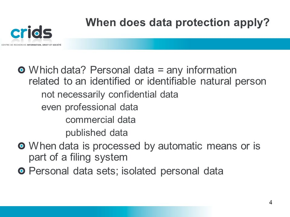 4 When does data protection apply. Which data.