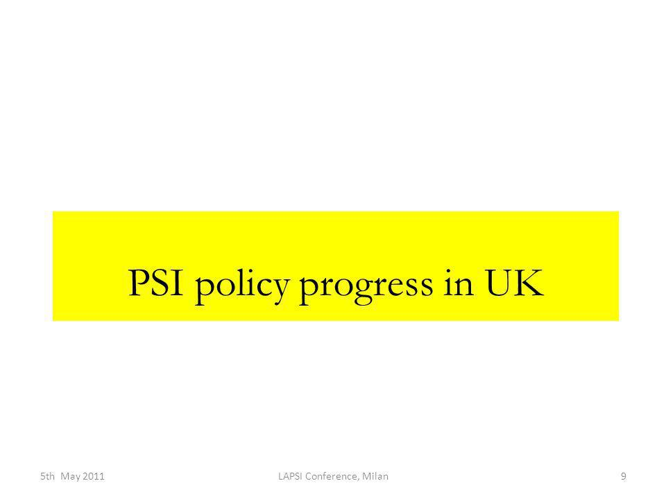 PSI policy progress in UK 5th May 2011LAPSI Conference, Milan9