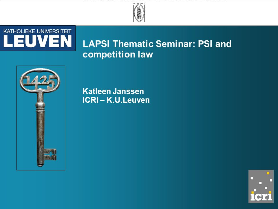 The notion of public task LAPSI Thematic Seminar: PSI and competition law Katleen Janssen ICRI – K.U.Leuven