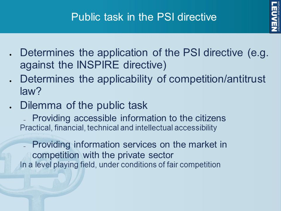 Public task in the PSI directive Determines the application of the PSI directive (e.g.