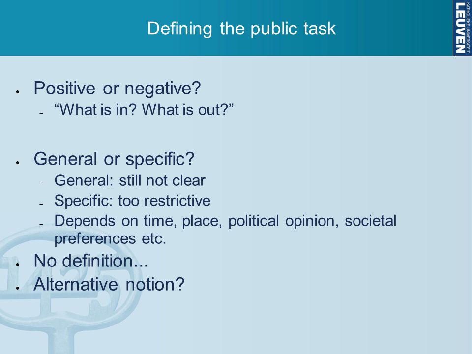 Defining the public task Positive or negative. What is in.