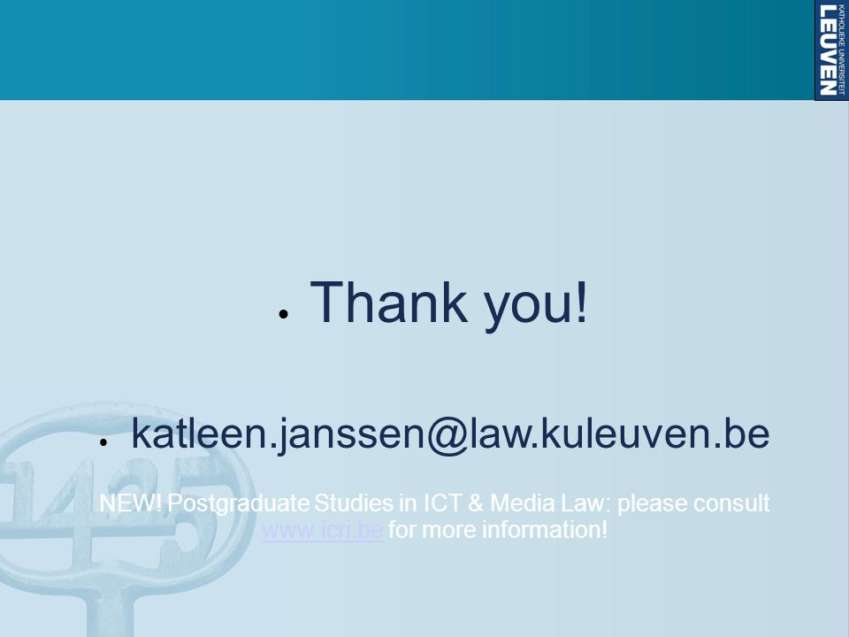 NEW. Postgraduate Studies in ICT & Media Law: please consult www.icri.be for more information.