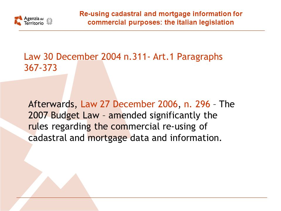 Re-using cadastral and mortgage information for commercial purposes: the italian legislation Afterwards, Law 27 December 2006, n.