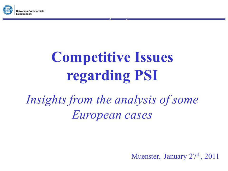 Intellectual Property – Advanced Competitive Issues regarding PSI Insights from the analysis of some European cases Muenster, January 27 th, 2011