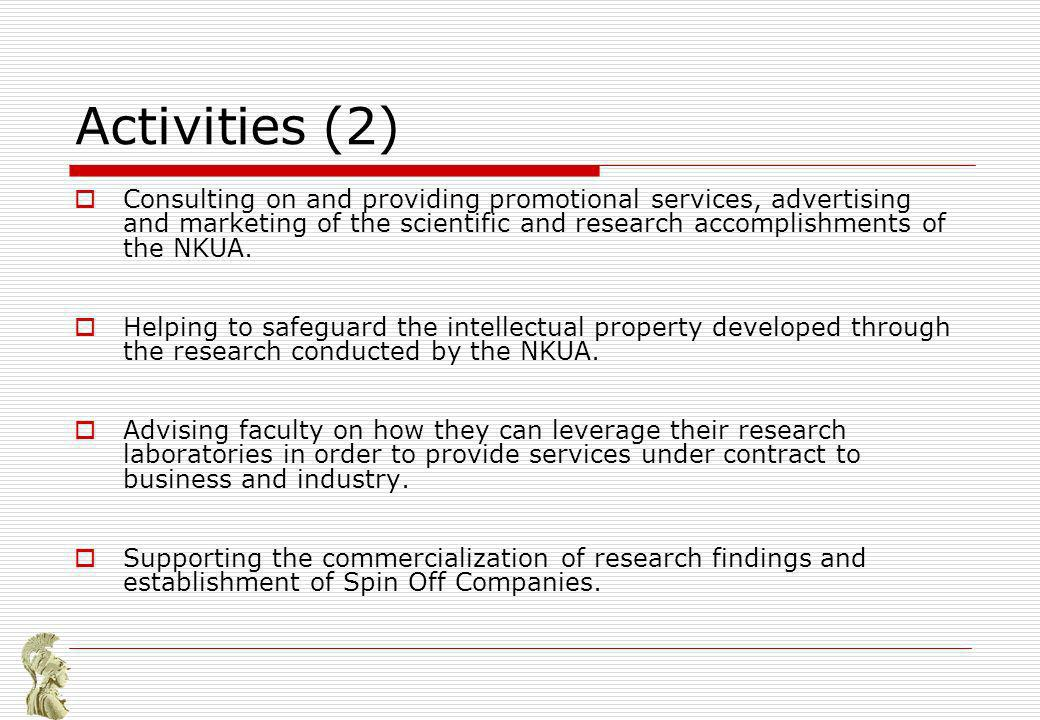 Activities (2) Consulting on and providing promotional services, advertising and marketing of the scientific and research accomplishments of the NKUA.