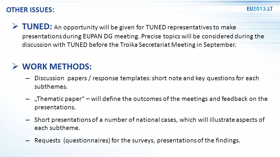 TUNED: An opportunity will be given for TUNED representatives to make presentations during EUPAN DG meeting.