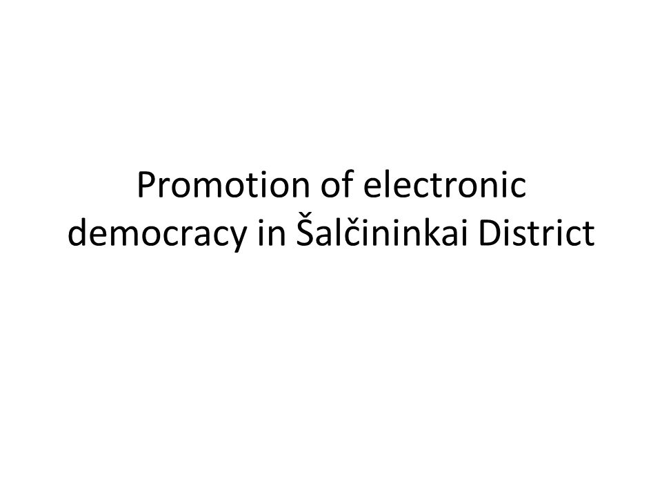 Promotion of electronic democracy in Šalčininkai District