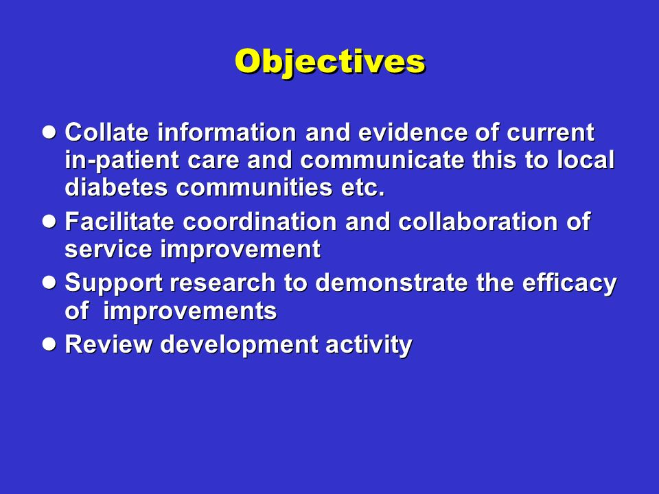 Objectives Collate information and evidence of current in-patient care and communicate this to local diabetes communities etc.