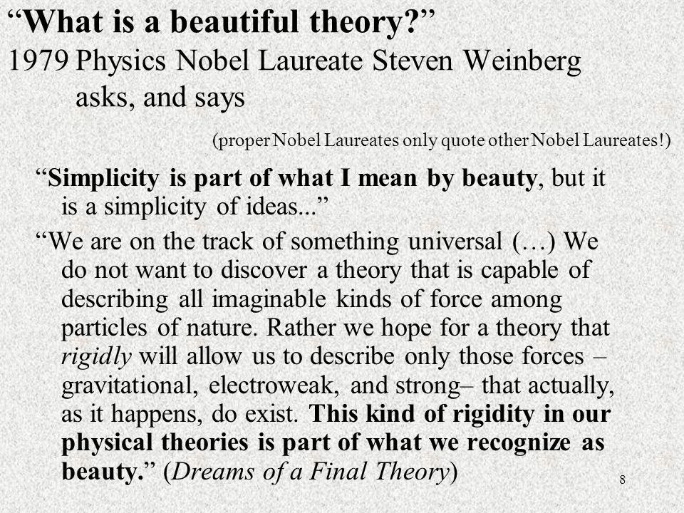8 What is a beautiful theory.
