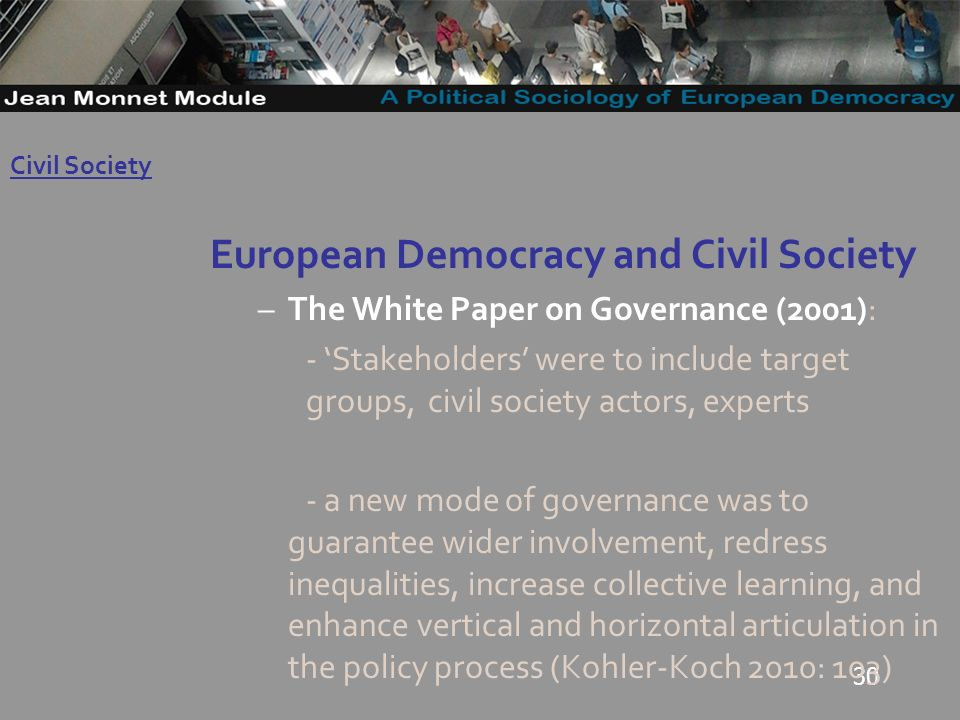 30 European Democracy and Civil Society –The White Paper on Governance (2001): - Stakeholders were to include target groups, civil society actors, experts - a new mode of governance was to guarantee wider involvement, redress inequalities, increase collective learning, and enhance vertical and horizontal articulation in the policy process (Kohler-Koch 2010: 103) Governo Locale Civil Society