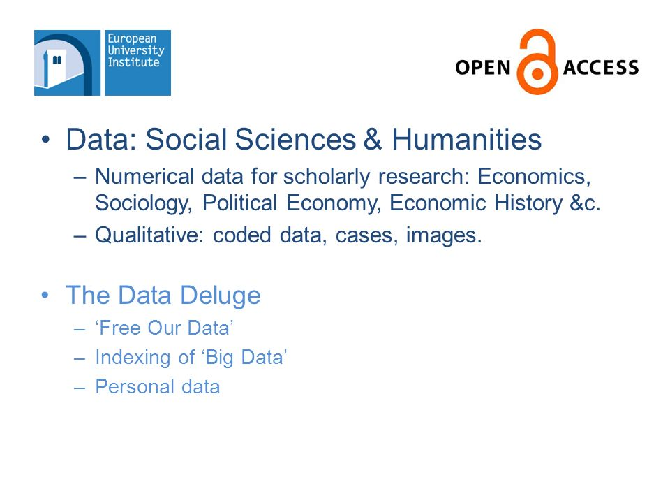 Data: Social Sciences & Humanities –Numerical data for scholarly research: Economics, Sociology, Political Economy, Economic History &c.