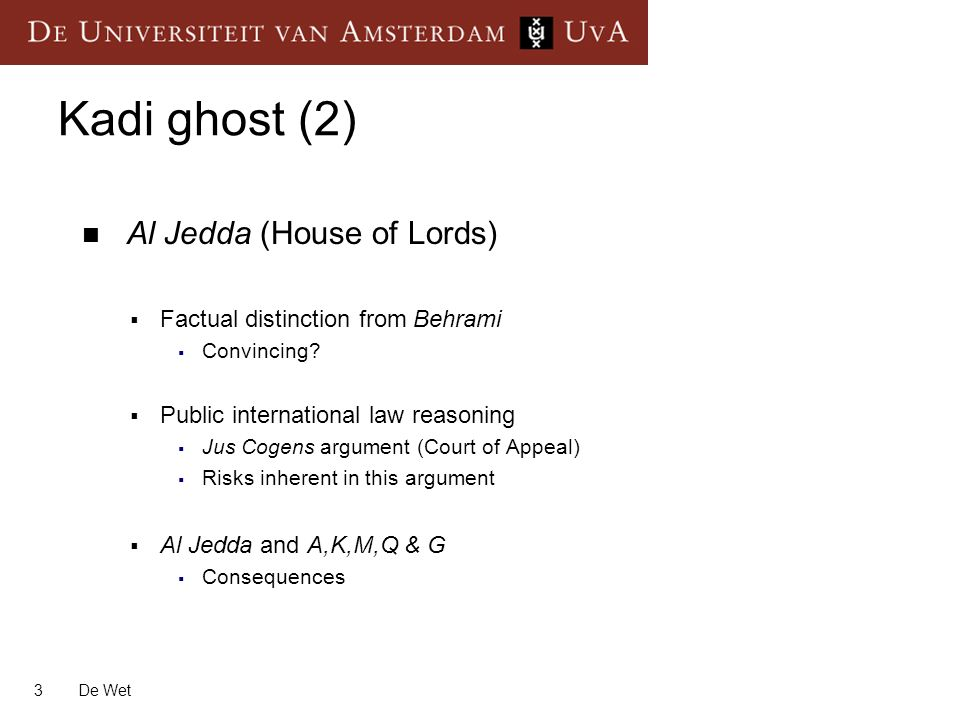 3 De Wet Kadi ghost (2) Al Jedda (House of Lords) Factual distinction from Behrami Convincing.