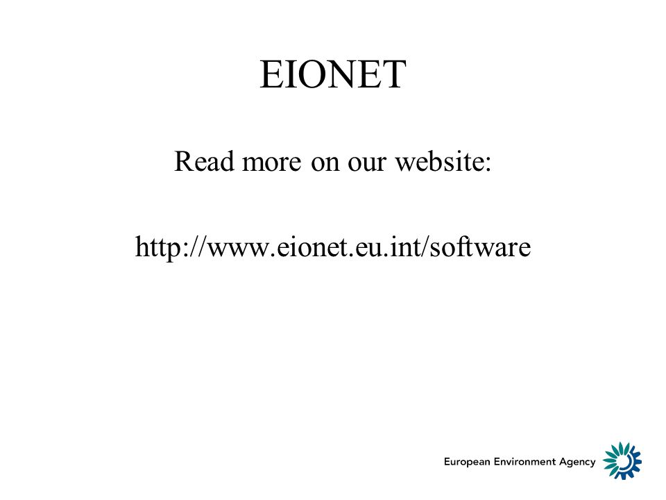 EIONET Read more on our website: http://www.eionet.eu.int/software