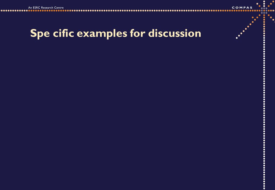 Spe cific examples for discussion