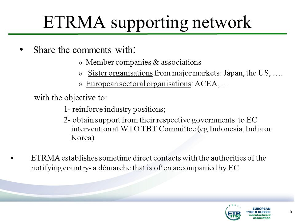 9 ETRMA supporting network Share the comments with : »Member companies & associations » Sister organisations from major markets: Japan, the US, ….
