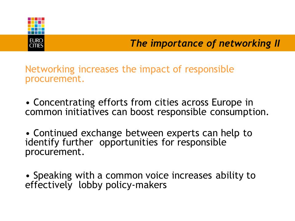 The importance of networking II Networking increases the impact of responsible procurement.