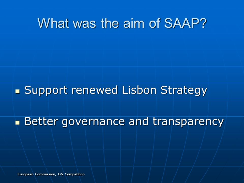 European Commission, DG Competition What was the aim of SAAP.