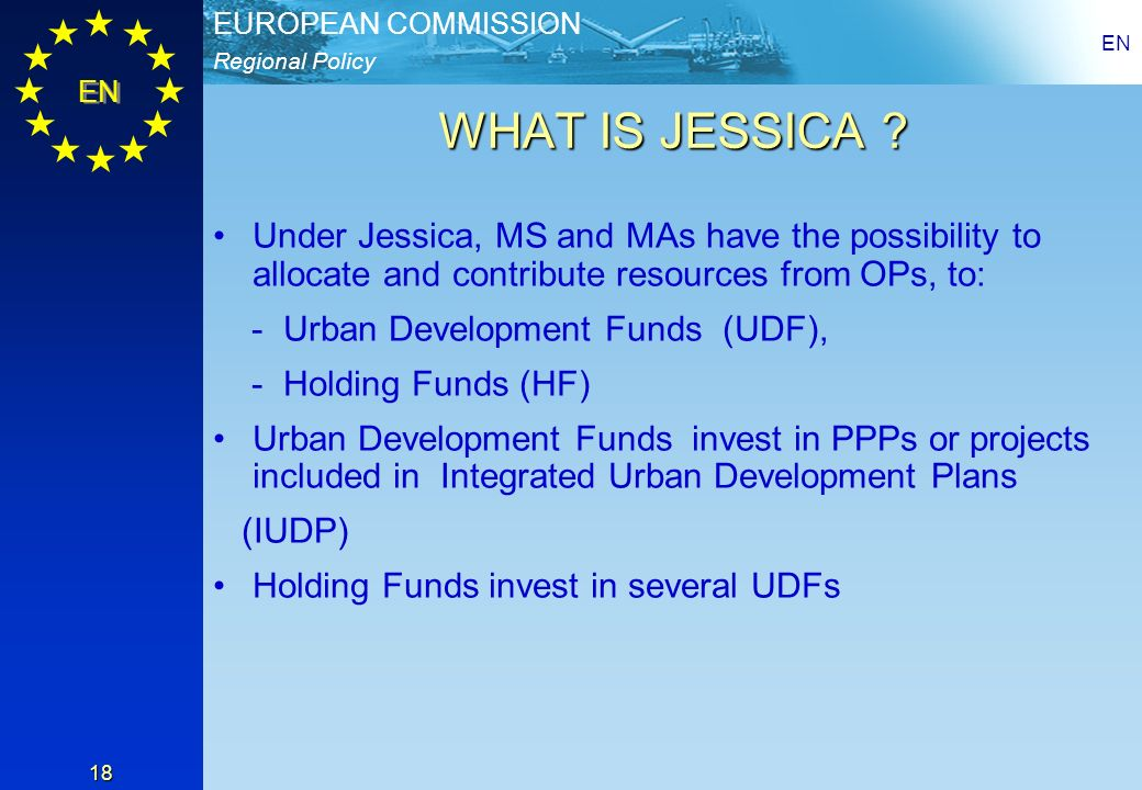 Regional Policy EUROPEAN COMMISSION EN 18 WHAT IS JESSICA .