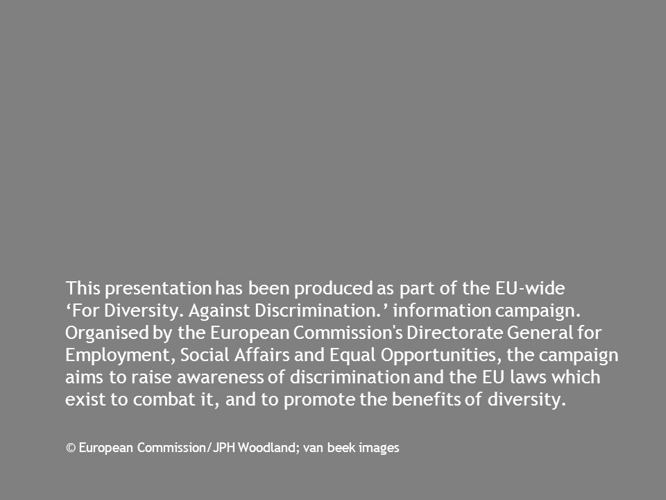 This presentation has been produced as part of the EU-wide For Diversity.