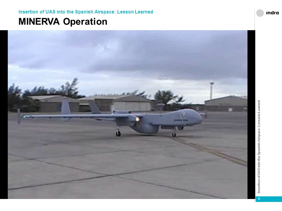 Insertion of UAS into the Spanish Airspace: Lessons Learned 6 MINERVA Operation Insertion of UAS into the Spanish Airspace: Lesson Learned