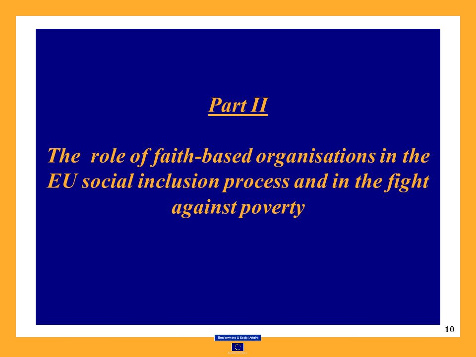 10 Part II The role of faith-based organisations in the EU social inclusion process and in the fight against poverty