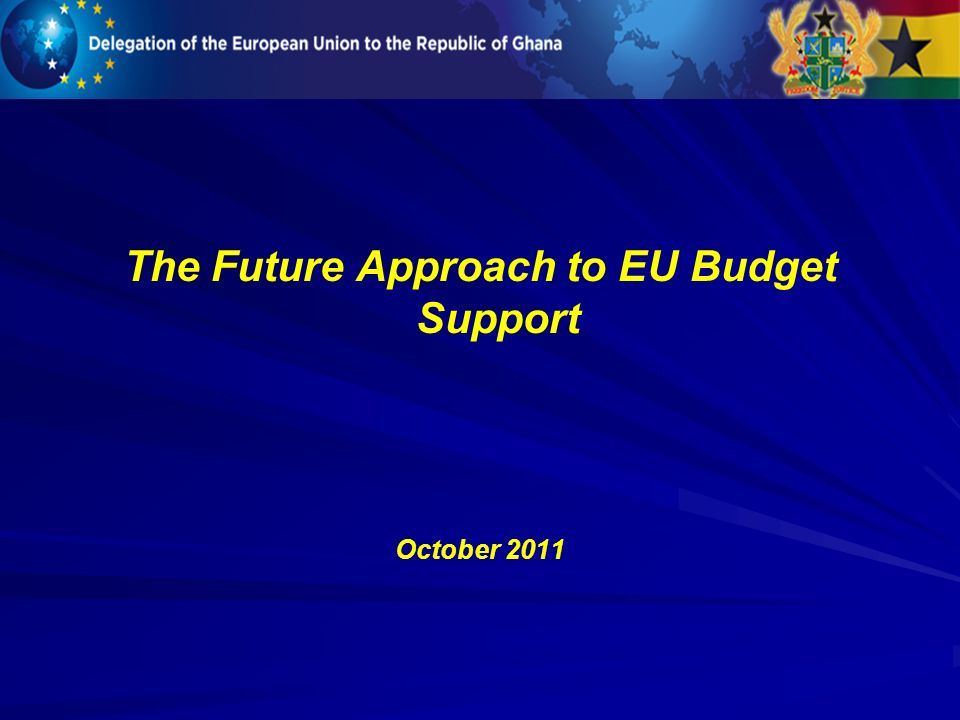 The Future Approach to EU Budget Support October 2011