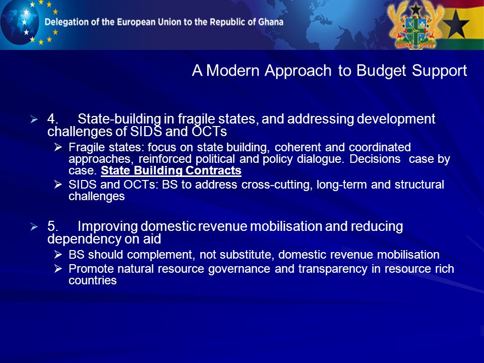 4.State-building in fragile states, and addressing development challenges of SIDS and OCTs Fragile states: focus on state building, coherent and coordinated approaches, reinforced political and policy dialogue.
