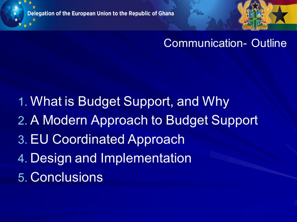 1. 1. What is Budget Support, and Why 2. 2. A Modern Approach to Budget Support 3.