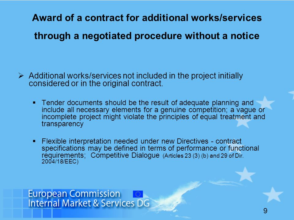 9 Award of a contract for additional works/services through a negotiated procedure without a notice Additional works/services not included in the project initially considered or in the original contract.