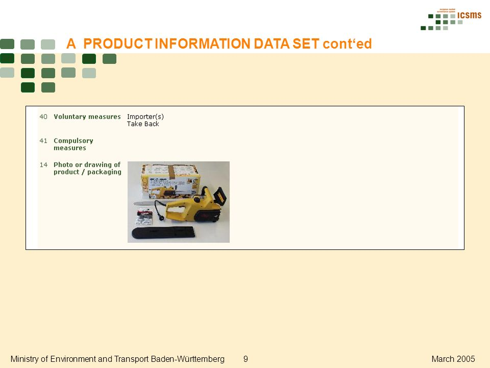 Ministry of Environment and Transport Baden-Württemberg9March 2005 A PRODUCT INFORMATION DATA SET conted
