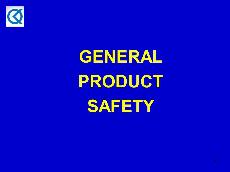 5 GENERAL PRODUCT SAFETY