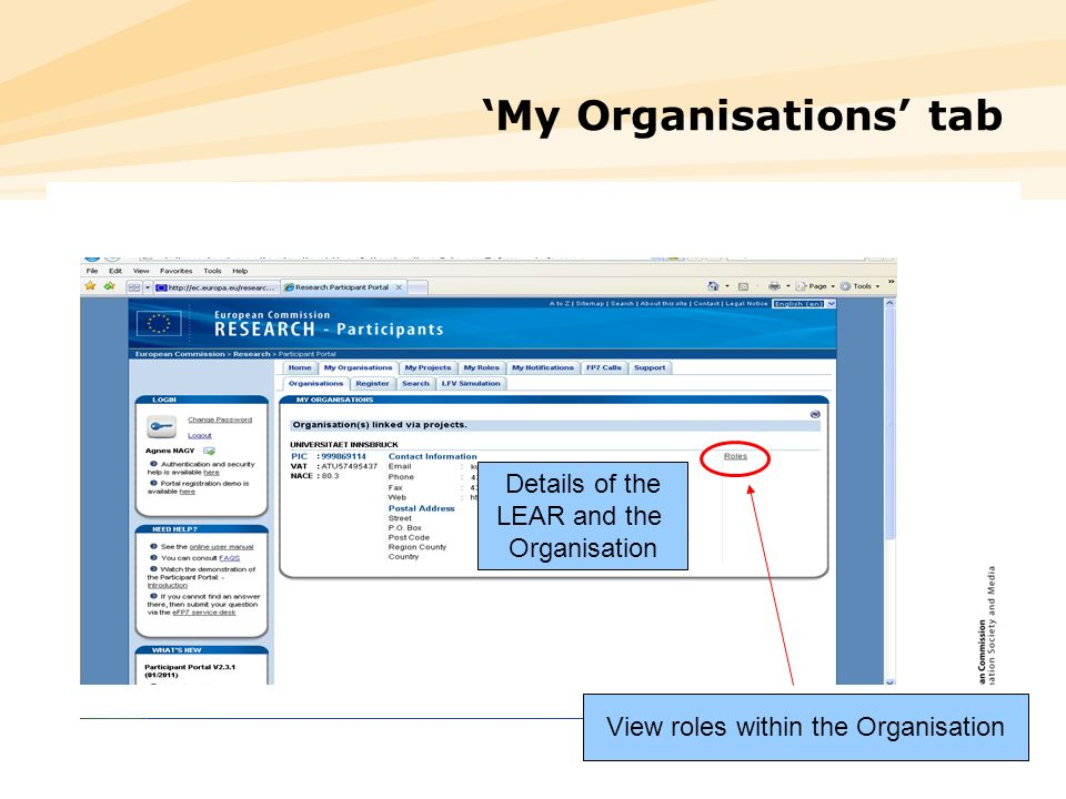 16 My Organisations tab Details of the LEAR and the Organisation View roles within the Organisation